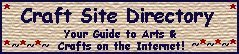 Craft Site Directory - Your guide to arts and crafts on the Internet!